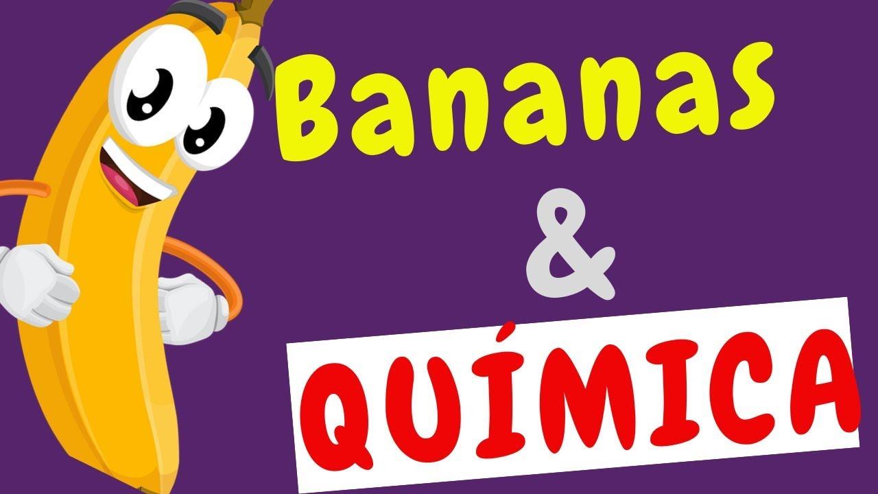 Banano y Química